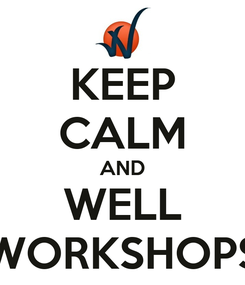 Poster: KEEP CALM AND WELL WORKSHOPS