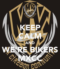 Poster: KEEP CALM AND WE'RE BIKERS MXCC