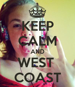 Poster: KEEP CALM AND WEST  COAST