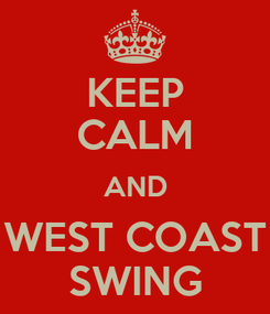 Poster: KEEP CALM AND WEST COAST SWING