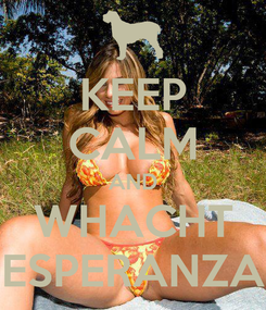 Poster: KEEP CALM AND WHACHT ESPERANZA