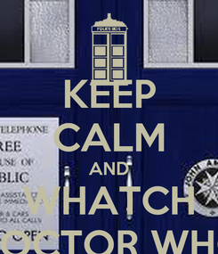 Poster: KEEP CALM AND WHATCH DOCTOR WHO