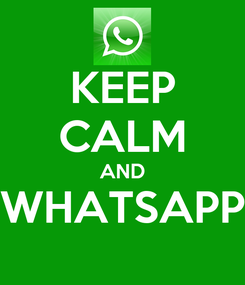 Poster: KEEP CALM AND WHATSAPP