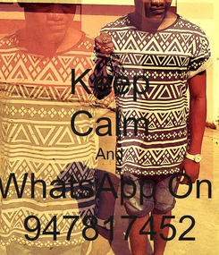 Poster: Keep Calm And WhatsApp On  947817452