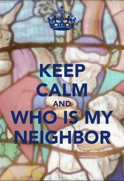 Poster: KEEP CALM AND WHO IS MY NEIGHBOR