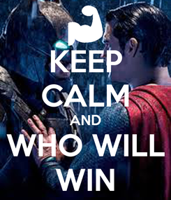 Poster: KEEP CALM AND WHO WILL WIN