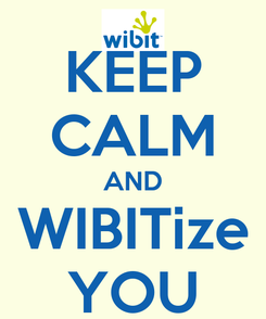 Poster: KEEP CALM AND WIBITize YOU