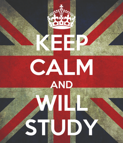 Poster: KEEP CALM AND WILL STUDY