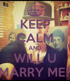 Poster: KEEP CALM AND WILL U MARRY ME?