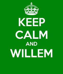 Poster: KEEP CALM AND WILLEM