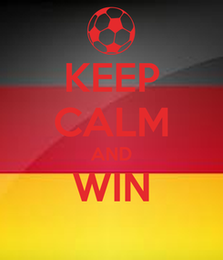 Poster: KEEP CALM AND WIN