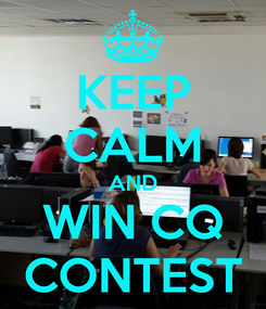 Poster: KEEP CALM AND WIN CQ CONTEST