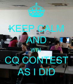 Poster: KEEP CALM AND WIN  CQ CONTEST AS I DID