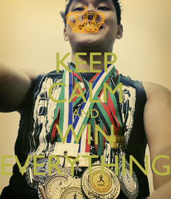 Poster: KEEP CALM AND WIN EVERYTHING