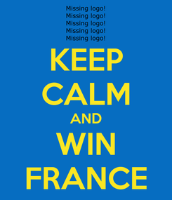 Poster: KEEP CALM AND WIN FRANCE