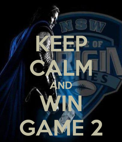 Poster: KEEP CALM AND WIN GAME 2