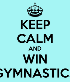 Poster: KEEP CALM AND WIN GYMNASTICS