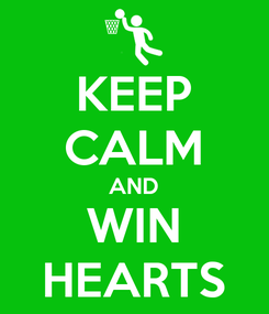 Poster: KEEP CALM AND WIN HEARTS