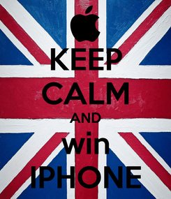 Poster: KEEP CALM AND win IPHONE