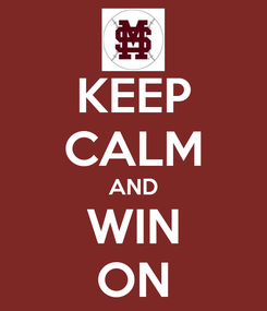 Poster: KEEP CALM AND WIN ON