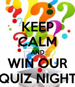 Poster: KEEP CALM AND WIN OUR QUIZ NIGHT