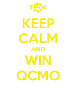 Poster: KEEP CALM AND WIN QCMO