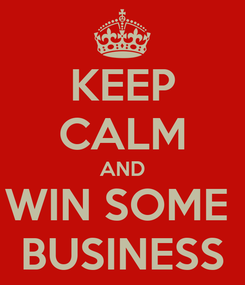Poster: KEEP CALM AND WIN SOME  BUSINESS