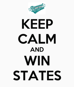 Poster: KEEP CALM AND WIN STATES