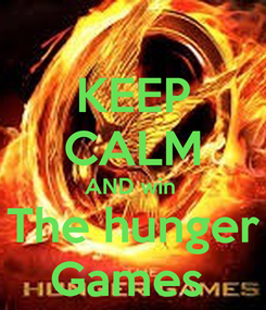 Poster: KEEP CALM AND win  The hunger Games