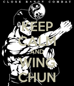 Poster: KEEP CALM AND WING CHUN
