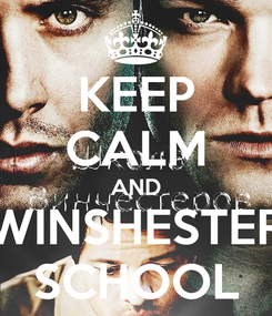 Poster: KEEP CALM AND WINSHESTER SCHOOL