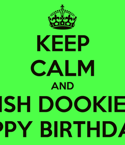 Poster: KEEP CALM AND WISH DOOKIE A HAPPY BIRTHDAY!!!