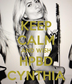 Poster: KEEP CALM AND WISH HPBD CYNTHIA
