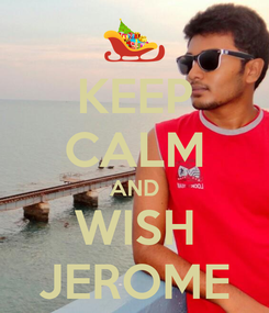 Poster: KEEP CALM AND WISH JEROME