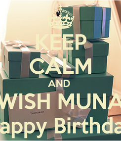 Poster: KEEP CALM AND  WISH MUNA Happy Birthday