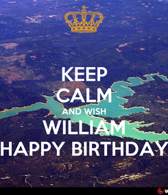 Poster: KEEP CALM AND WISH WILLIAM HAPPY BIRTHDAY
