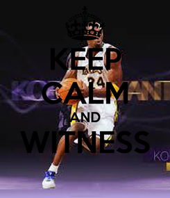Poster: KEEP CALM AND WITNESS