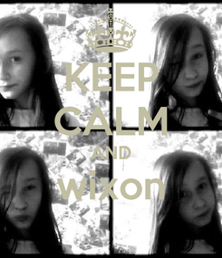 Poster: KEEP CALM AND wixon