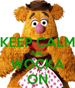 Poster:  KEEP CALM AND WOCKA ON