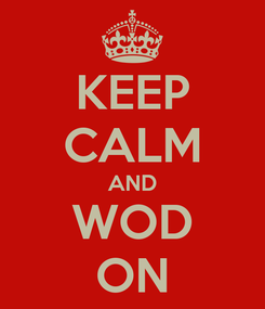 Poster: KEEP CALM AND WOD ON