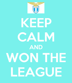 Poster: KEEP CALM AND WON THE LEAGUE