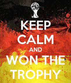 Poster: KEEP CALM AND WON THE TROPHY