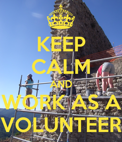 Poster: KEEP CALM AND WORK AS A VOLUNTEER