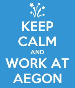 Poster: KEEP CALM AND WORK AT AEGON