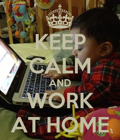 Poster: KEEP CALM AND WORK AT HOME