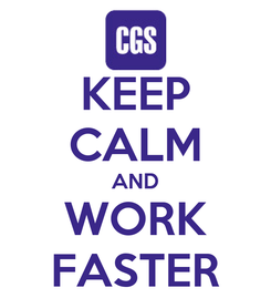 Poster: KEEP CALM AND WORK FASTER