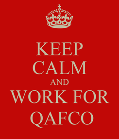 Poster: KEEP CALM AND WORK FOR  QAFCO