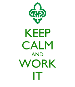 Poster: KEEP CALM AND WORK IT