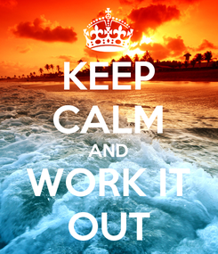 Poster: KEEP CALM AND WORK IT OUT