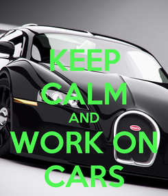 Poster: KEEP CALM AND WORK ON CARS